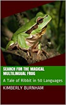 Search for the Magical Multilingual Frog: A Tale of Ribbit in 50 Languages