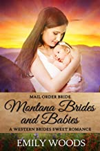 Mail Order Bride: Montana Brides and Babies (Western Brides Sweet Romance Book 1)