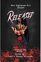 Released: A Horror Anthology Kindle Edition