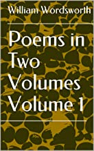 Poems in Two Volumes Volume 1