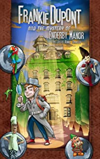 Frankie Dupont and the Mystery of Enderby Manor (The Frankie Dupont Mystery Book 1)