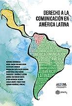 Derecho a la comunicación en América Latina (Spanish Edition)