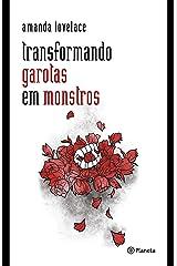 Transformando garotas em monstros (Portuguese Edition) Kindle Edition