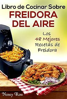 Libro de Cocinar Sobre Freidora del Aire: Los 48 Mejores