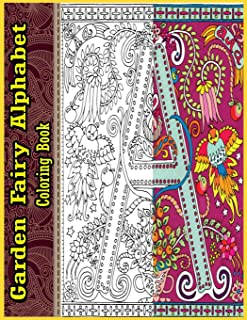 Garden Fairy Alphabet Coloring Book: A Stress Relieving Alphabetical Coloring Book for Adults and Children