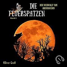 Der Werwolf von Oberbayern: Die Feuerspatzen 4