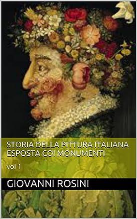 Storia della pittura italiana esposta coi monumenti: vol 1