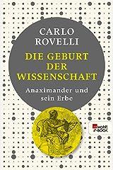 Die Geburt der Wissenschaft: Anaximander und sein Erbe (German Edition) Kindle Edition