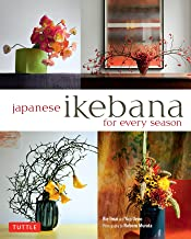 Japanese Ikebana for Every Season: Elegant Flower Arrangements for Your Home: .