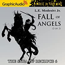 Fall of Angels (2 of 2) [Dramatized Adaptation]: The Saga of Recluce, Book 6