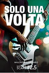 Solo Una Volta: Matching Scars Series #2.5 Formato Kindle