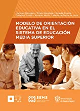 Modelo de Orientación Educativa en el Sistema de Educación Media Superior (Spanish Edition)