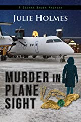 Murder in Plane Sight (A Sierra Bauer Mystery Book 1) Kindle Edition
