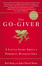 Go-Giver, The: A Suprising Way of Getting More Than You Expect by Bob Burg (27-Mar-2008) Hardcover