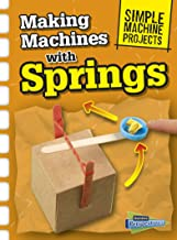 Making Machines with Springs (Simple Machine Projects)
