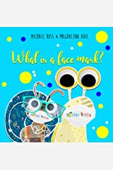 What Is A Face Mask? (Arnie & Mia Book 5) Kindle Edition
