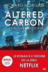 Carbone modifié : Le cycle de Takeshi Kovacs: Altered Carbon, T1 Format Kindle
