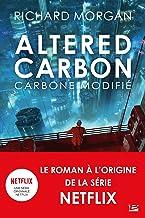 Carbone modifié : Le cycle de Takeshi Kovacs: Altered Carbon, T1 (French Edition)