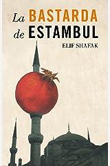 La bastarda de Estambul (Spanish Edition) Kindle Edition