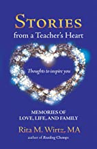 Stories from a Teacher's Heart: Memories of Love, Life, and Family