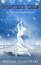 The Winter's Tale In Plain and Simple English (A Modern Translation and the Original Version) (Classics Retold Book 25)