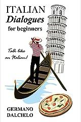 Italian Dialogues For Beginners (Italian Conversation) (Italian Edition) Versión Kindle