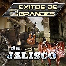 Exitos De 2 Grandes De Jalisco