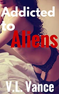 Addicted to Aliens: An Alien Abduction Seeding Series