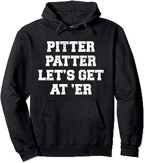 Pitter Patter Let's Get At 'Er Funny Canadian Humor Meme Pullover Hoodie