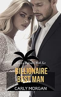 Billionaire Best Man: A Sweet Romance (Love is a Destination Book 2)