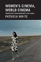 Women's Cinema, World Cinema: Projecting Contemporary Feminisms