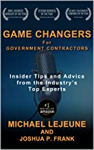 Game Changers for Government Contractors: Insider Tips and Advice from the Industry's Top Experts
