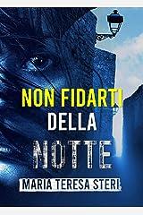 Non fidarti della notte: (Thriller psicologico) Formato Kindle