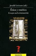 Ética y estética: Ensayos en la intersección (La balsa de la Medusa nº 177) (Spanish Edition)