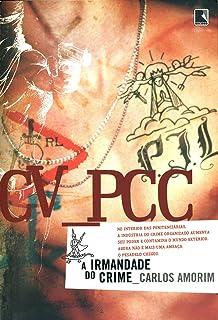 CV - PCC: A Irmandade do Crime