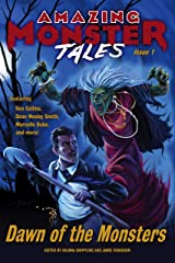 Dawn of the Monsters (Amazing Monster Tales Book 1) Kindle Edition