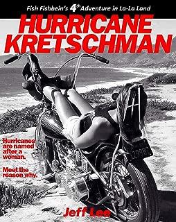 HURRICANE KRETSCHMAN (Adventures in La-La Land Book 4)