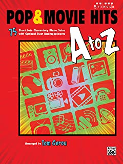 Pop & Movie Hits A to Z: 75 Short Late Elementary Piano Solos with Optional Duet Accompaniments