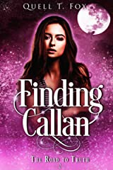 Finding Callan (The Road to Truth Book 2) Kindle Edition