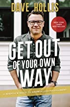 Get Out of Your Own Way: A Skeptic's Guide to Growth and Fulfillment (English Edition)