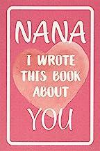 نانا من این کتاب را درباره شما نوشتم: کتاب خالی را برای آنچه در مورد نانا دوست دارید پر کنید. ایده آل برای تولد نانا ، روز مادر ، کریسمس یا فقط برای نشان دادن نانا که او را دوست دارید!