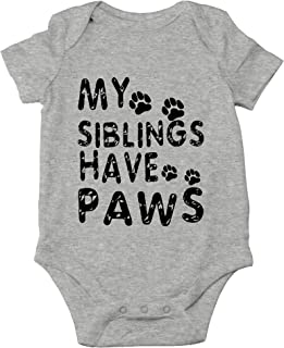 My Siblings Have Paws - Funny Cat and Dog - Animal Lover - Cute One-Piece Infant Baby Bodysuit