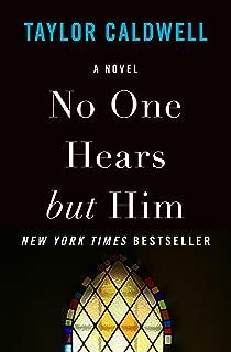 No One Hears but Him: A Novel