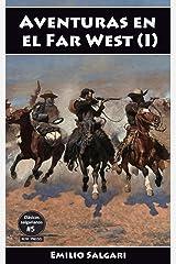 Aventuras en el Far West (I): En las fronteras del Far West, La Cazadora de Cabelleras, Los brulé (Clásicos salgarianos. Ediciones íntegras y anotadas nº 5) Versión Kindle