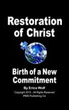 Restoration of Christ - Birth of a New Commitment: Restoring Christ as True Leader of the Christian Church (Prophet Model Series Book 5)