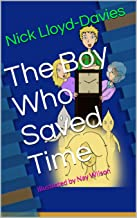 The Boy Who Saved Time: Illustrated by Nay WIlson
