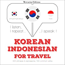 Korean – Indonesian. For travel: I listen, I repeat, I speak - Korean
