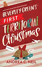 Beverley Green's First Territorial Christmas: Book Two of the Beverley Green Adventures