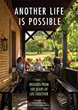 Another Life Is Possible: Insights from 100 Years of Life Together