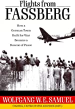 Flights from Fassberg: How a German Town Built for War Became a Beacon of Peace (Willie Morris Books in Memoir and Biography)